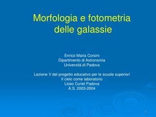 Morfologia e fotometria  delle galassie