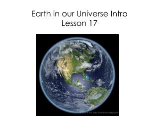 Earth in our Universe Intro Lesson 17