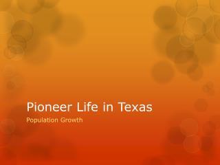 Pioneer Life in Texas