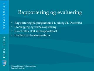Rapportering og evaluering