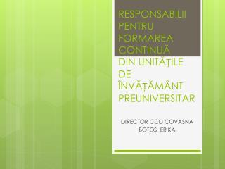 RESPONSABILII PENTRU FORMAREA CONTINUĂ  DIN UNITĂȚILE DE ÎNVĂȚĂMÂNT PREUNIVERSITAR
