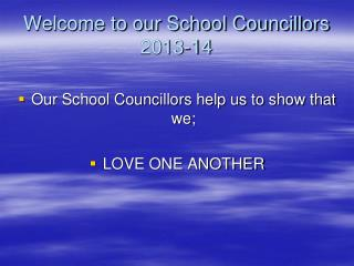 Welcome to our School Councillors 2013-14