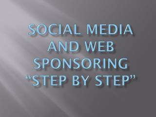 "Social Media and Web Sponsoring ""Step by Step"""