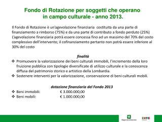 Fondo di Rotazione per soggetti che operano  in campo culturale - anno 2013.