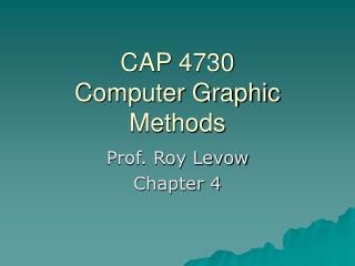 CAP 4730 Computer Graphic Methods