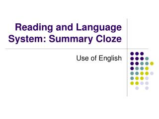 Reading and Language System: Summary Cloze