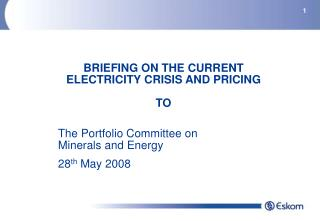 BRIEFING ON THE CURRENT ELECTRICITY CRISIS AND PRICING TO