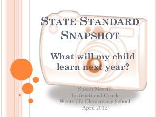 State Standard Snapshot