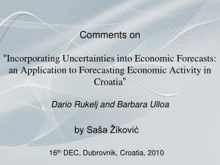 Comments on    Incorporating Uncertainties into Economic Forecasts: an Application to Forecasting Economic Activity in C