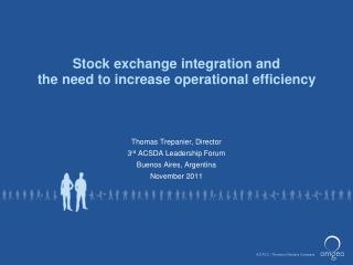 Stock exchange integration and  the need to increase operational efficiency