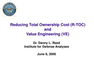 Reducing Total Ownership Cost R-TOC and Value Engineering VE