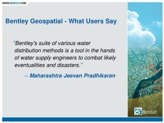 Bentley Geospatial - What Users Say