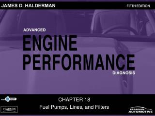 CHAPTER 18 Fuel Pumps, Lines, and Filters