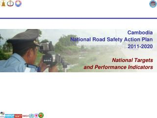 Cambodia National Road Safety Action Plan 2011-2020 National Targets  and Performance Indicators
