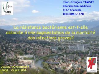 La r sistance bact rienne est-t-elle associ e   une augmentation de la mortalit  des infections graves