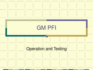 GM PFI