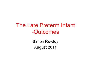 The Late Preterm Infant  -Outcomes