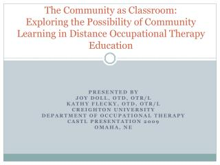 The Community as Classroom:  Exploring the Possibility of Community Learning in Distance Occupational Therapy Education
