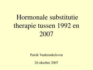 Hormonale substitutie therapie tussen 1992 en 2007