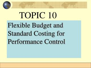 Flexible Budget and Standard Costing for Performance Control