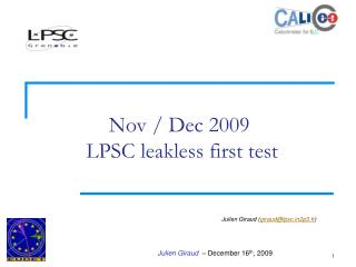Nov / Dec 2009  LPSC leakless first test