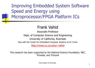 Improving Embedded System Software Speed and Energy using Microprocessor/FPGA Platform ICs