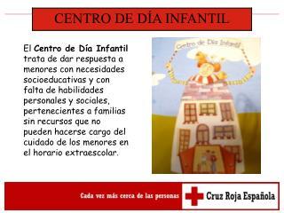 CENTRO DE DÍA INFANTIL