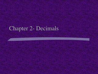 Chapter 2- Decimals