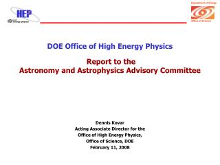 DOE Office of High Energy Physics Report to the Astronomy and Astrophysics Advisory Committee