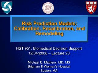 Risk Prediction Models: Calibration, Recalibration, and Remodeling