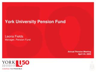 York University Pension Fund Leona Fields Manager, Pension Fund