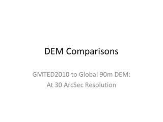DEM Comparisons