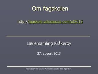 Om fagskolen  fagskole.wikispaces/of2013
