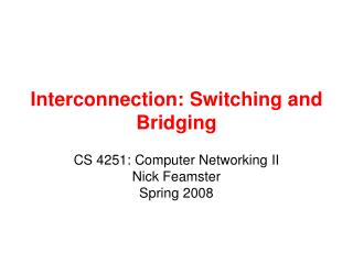 Interconnection: Switching and Bridging