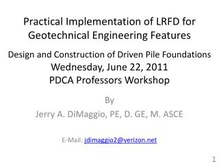Practical Implementation of LRFD for Geotechnical Engineering Features  Design and Construction of Driven Pile Foundatio