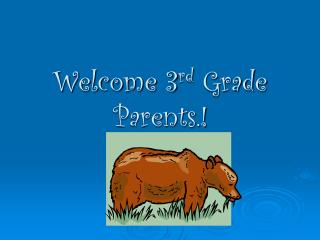 Welcome 3 rd  Grade Parents.!