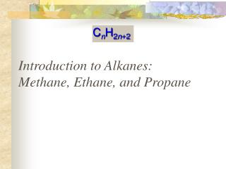 Introduction to Alkanes: Methane, Ethane, and Propane