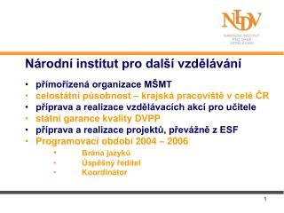 Národní institut pro další vzdělávání přímořízená organizace MŠMT