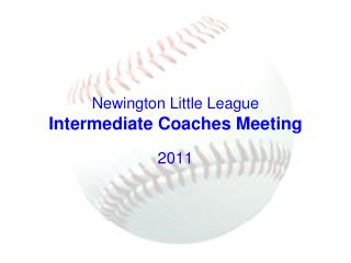 Newington Little League Intermediate Coaches Meeting