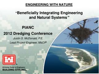 "ENGINEERING WITH NATURE "" Beneficially Integrating Engineering  and Natural Systems """