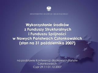 Polska:  5 miejsce pod   względem dokonanych płatności  6 miejsce pod względem płatności z KE