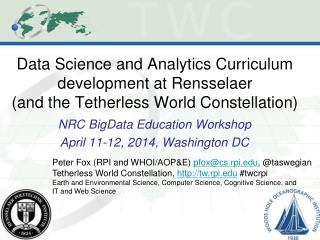 NRC BigData Education Workshop April 11-12, 2014, Washington DC