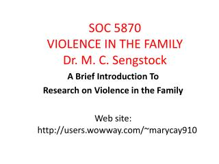 SOC 5870 VIOLENCE IN THE FAMILY Dr. M. C. Sengstock