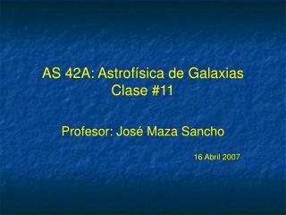 AS 42A: Astrof ísica de Galaxias Clase #11