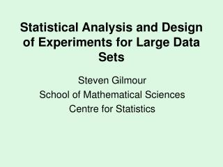 Statistical Analysis and Design of Experiments for Large Data Sets