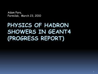 Physics of Hadron  Showers in GEANT4 (progress report)