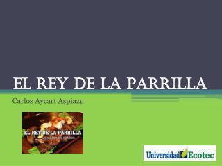 EL REY DE LA  Parrilla
