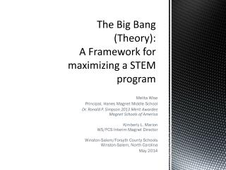 The Big Bang (Theory):  A  Framework for maximizing  a STEM  program