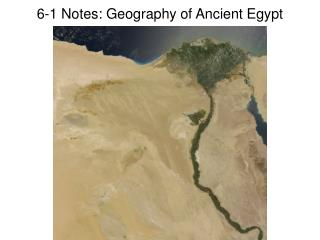 6-1 Notes: Geography of Ancient Egypt