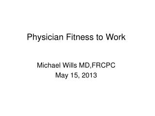 Physician Fitness to Work